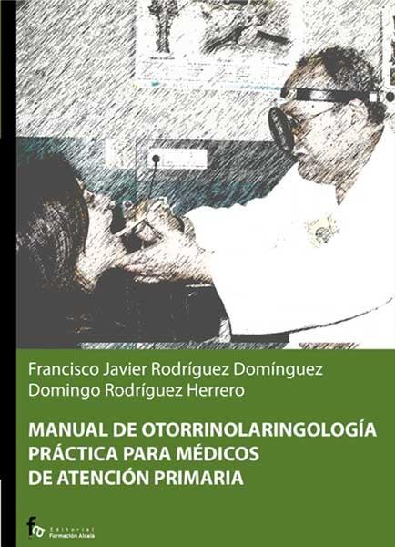 Manual de otorrinolaringología práctica para médicos de atención primaria