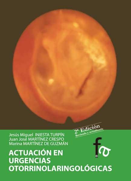 Actuación en urgencias otorrinolaringológicas. 2ª edición